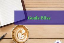Goals Bliss / All things Goal setting, life goals, success, personal development