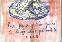 Frida Kahlo y... ¡Viva la Vida! / A Frida Kahlo la admiro porque su dolor lo transformó en arte... Digno de admirar!
