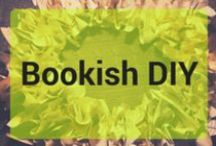 Bookish D.I.Y. / Look here for crafty things that you really can do yourself, using upcycled books!