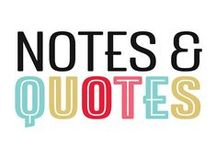Notes & Quotes /  Motivation, inspiration, & down right funny!