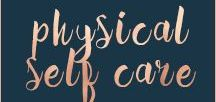 Physical Self Care / Tips for healthy living- physical self care- exercise, nutrition, and all things body. Practice self love for the body.