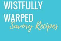 Wistfully Warped Savory Recipes