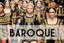 BAROQUE FASHION / Baroque fashion / by YourDailyIntake.com