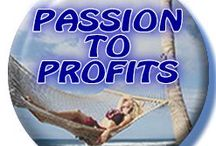 Passion To Profits - Simply Life Changing! / Passion To Profits is a New 30 Day Program to show you how to generate an income, earn a little extra, doing you love best.  Do you love to do Art? How about build and invent cool products?  Take a look at this program, it will help you assess and go after your dreams.