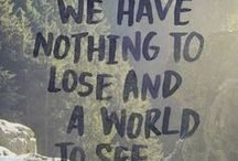 Travel Quotes / inspirational words, adventure, quotes, inspire, travel, go, trip, journey, explore, travel the world
