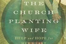 The Church Planting Wife {Book} / A book just for church planting wives! Available on Amazon, Christianbook.com, and Barnes & Noble.