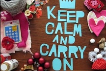 Keep Calm / by Pampas