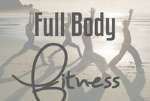 Full Body Fitness / Fitness routines and ideas to work the whole body.