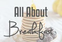 All About Breakfast / Breakfast recipes from eggs to French toast to pancakes to burritos.