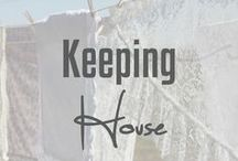 Keeping House / Ideas and methods for keeping up with things around the house.