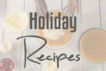 Holiday Recipes / Delicious dishes, recipes, treats, and yummy desserts for the holidays!