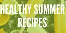 Recipes: Healthy Summer / Summer is the time for parties and BBQ get togethers- here are some of my favorite healthy treats to bring and share with your friends and family!
