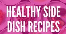 Recipes: Healthy Side Dishes / Jazz up your side dishes with these yummy recipes that could be your dinner's star! Try these healthy additions at your next meal.