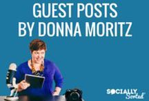Guest Posts by Donna Moritz / Guest Blog Posts by Award Winning Blogger and founder of Socially Sorted, Donna Moritz.  Donna's articles have been featured on Entrepreneur.com, Social Fresh, Amy Porterfield, Socialancer and Nimble. She has also been featured on Michael Hyatt, Forbes and Yahoo Small Business.