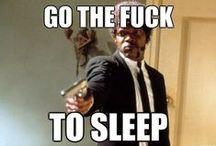 go the f*ck to sleep!