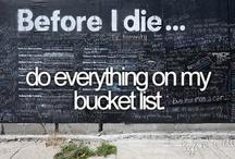 Bucket List / by Marilyn Gerhard