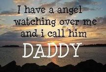 My Daddy, My Forever Angel   / Things that remind me of the man I love and will forever miss