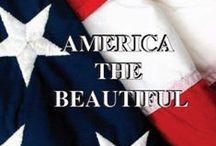 America the Beautiful / Patriotism / by Marilyn Gerhard