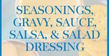 Seasonings, Gravy, Sauce, Salsa, and Salad Dressing / Recipes for homemade seasonings, gravy, sauces, salsa, and salad dressings.