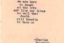 The Laughing Heart / All things Charles Bukowski / by Kristin Denae