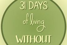 """BLOG: 31 Days of Living Without / Daily posts for #write31days challenge in 2015. Examining Scriptures that have the idea of """"without"""" as their theme. Some character building stuff--some blessings!"""