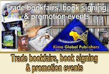 Trade bookfairs, book signing & promotion events / Kima Global Publishers events, trade fairs, markets, bookshops, street fairs, book fairs. Book promotion adds(including posters,flyers and mailshots) It's my hope that our authors will share their events here.