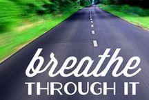 Be Healthy / Running, moving, breathing, sleeping.