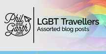 LGBT Travel Bloggers' Posts / LGBT travelers' posts to destinations around the world.