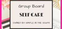 """SELF CARE GROUP BOARD / This is a group board for all Simple in the South readers who want to share their very best tips on personal development or self improvement.  1.  Follow Simple in the South on Pinterest (not just 1 board) 2.  send request to donnawilkerson23(at)aol(dot)com with which boards you want to join (6 total)and put """"board invite"""" in the subject line. *NO SPAM *LONG PINS ONLY"""