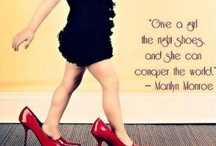 """Shoes / """"Give a girl the right shoes and she can conquer the world."""" -Marilyn Monroe"""