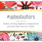 Upbeat Authors / Authors who support each other and share with our readers messages of happiness and positivity. #upbeatauthors