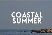 Coastal Summer / Inspired by our Coastal Family Summer e-magazine issue ---- beaches, coastal living, summer, seafood... everything for your coastal summer fun.