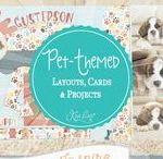 Pet-Themed Layouts, Cards & Projects