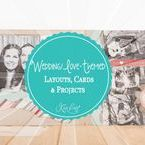 Wedding/Love-Themed Layouts, Cards & Projects
