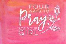 Prayers for Girls / Resources and encouragement for moms committed to praying for and investing in their daughter's spiritual growth.  / by Teri Lynne Underwood