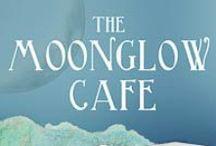 The Moonglow Cafe / by Deborah Garner