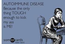 Autoimmune Disease / by Katie Alabsi