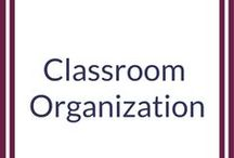 Classroom Organization & Ideas / Organizational tips and tricks for getting your classroom up and running!