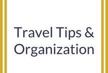 Travel Tips & Organization