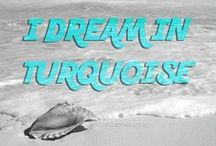 Turquoise Dream / by Tamera Rutledge