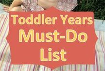 Oh the Toddler Years- Fun Things to Do / by Leah McAlister