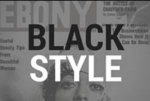 We Set The Trends. / We're innovators when it comes to style and fashion. http://www.ebony.com/style