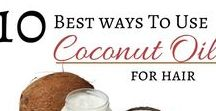 COCONUT OIL / I love coconut oil and its versality for beauty, care, cooking, baking... Amazing!