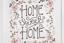 Home Sweet Home / by Linda Shelnutt Stone