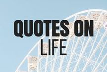 Life - Quotes / Inspiring quotes that may resonate with you!