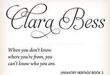 Clara Bess / When you  don't know where you're from, you  can't  know who you are.