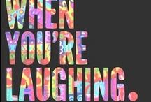 Laugh. / by Makenna Branch