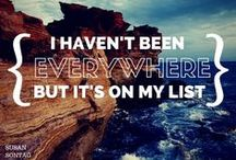Travel Quotes / Quotes that are probably going to want to make you pack a bag and go.