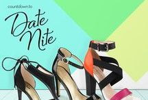 Date Night! / Your favorites styles for a romantic night out or painting the town red with the girls!