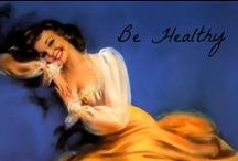 Be Healthy / by Elaine Murphy